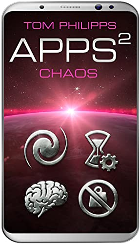 Apps 2: Chaos (Apps: Science Fiction Thriller)